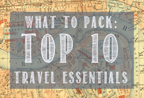 what to pack top 10 travel essentials